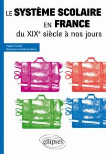 Le système scolaire en France du XIXe siècle à nos jours • tous concours