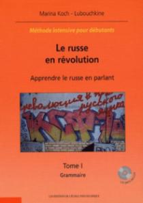 russe en révolution (Le) - (Apprendre le russe en parlant) – Méthode intensive pour débutants - (2 Tomes)