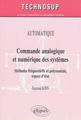 Commande analogique et numérique des systèmes. Méthodes fréquentielle et polynomiale, espace d'état. Automatique - niveau B