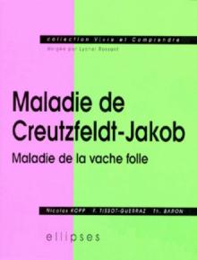 Maladie de Creutzfeldt-Jakob, maladie de la vache folle