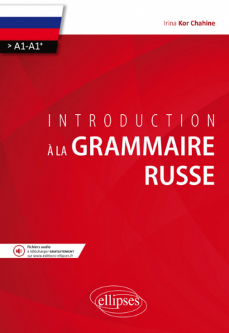 Introduction à la grammaire russe. (>A1-A1+)