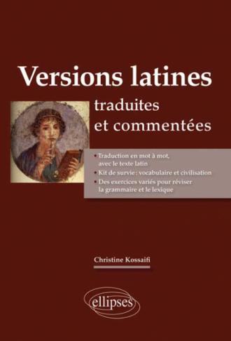 La Version latine (textes traduits et commentés)
