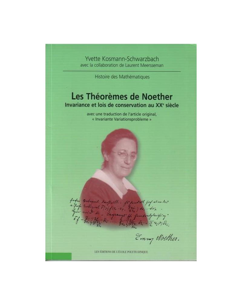 théorèmes de Noether (Les) - Invariance et lois de conservation au XXe siècle - Nouvelle édition, revue et corrigée