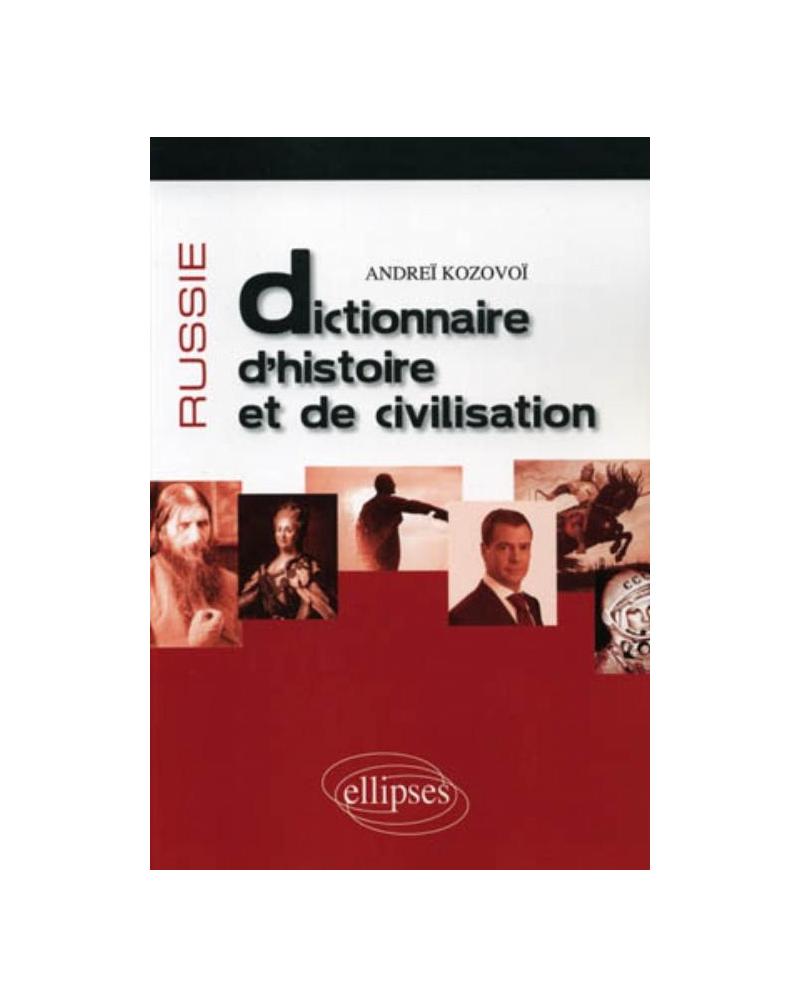 Russie • Dictionnaire d'histoire et de civilisation