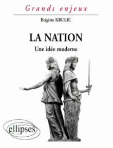 La nation - Une idée moderne