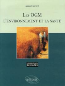 Les OGM, l'environnement et la santé - n°42