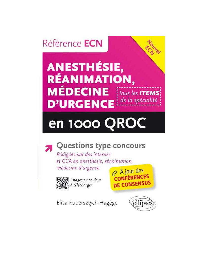Anesthésie - Réanimation - Médecine d'urgence en 1000 QROC