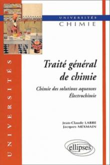 Traité général de chimie (2 volumes) 1 - Chimie des solutions aqueuses, électrochimie