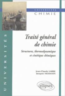 Traité général de chimie 2 - Structures, thermodynamique et cinétique chimiques