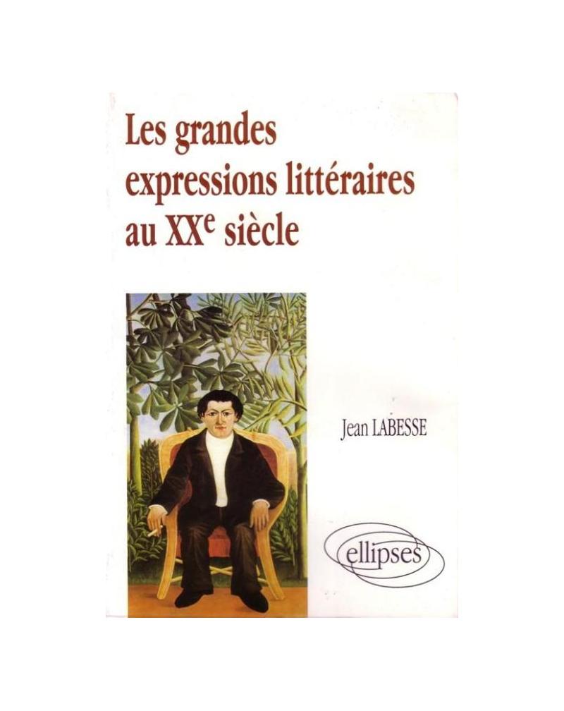 grandes expressions littéraires du XXe siècle (Les)