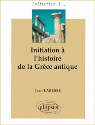 Initiation à l'histoire de la Grèce antique