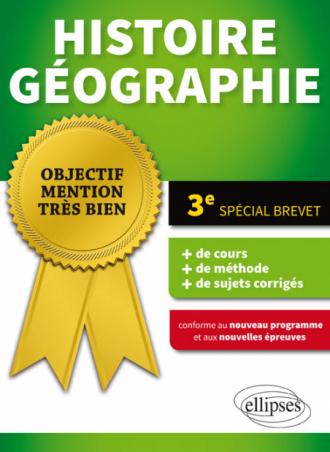 Histoire-Géographie - Troisième - Spécial Brevet - conforme au nouveau programme et aux nouvelles épreuves
