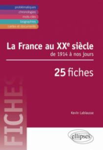 La France au XXe. De 1914 à nos jours en 25 fiches