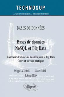 BASE DE DONNÉES - Bases de données NoSQL et Big Data - Concevoir des bases de données pour le Big Data, Cours et travaux pratiques (niveau B)
