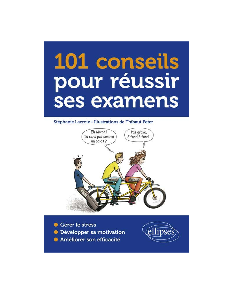101 conseils pour réussir ses examens - stress, sophrologie, motivation, organisation