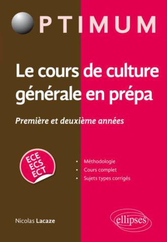 Le cours de culture générale en prépa - Première et deuxième années  / ECE-ECS-ECT