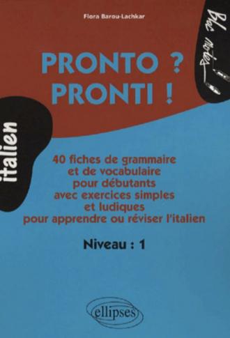 Pronto ? Pronti ! Grammaire pour débutant (Italien)