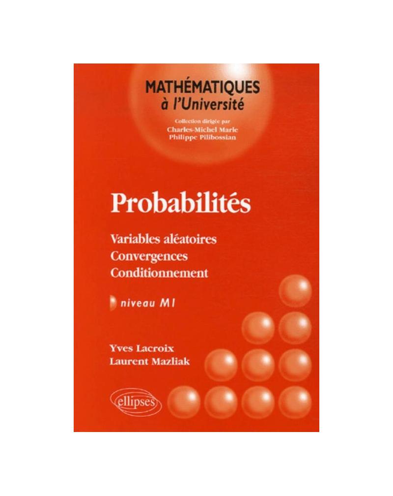 Probabilités, Variables aléatoires - Convergences - Conditionnement, Niveau M1