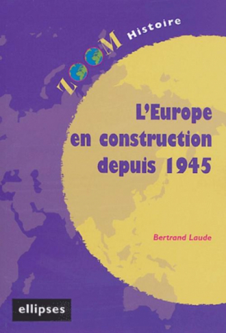 L'Europe en construction depuis 1945