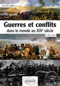 Guerres et conflits dans le monde au XIXe siècle •1792-1914