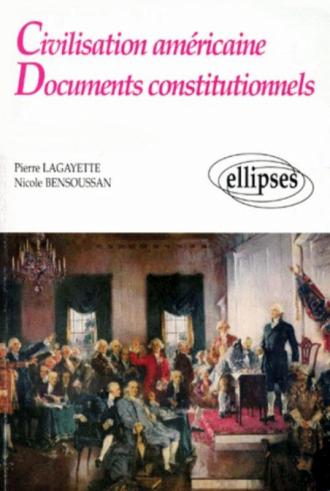 Civilisation américaine - Documents constitutionnels