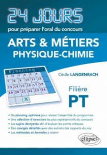 Physique-chimie 24 jours pour préparer l'oral du concours  Arts et Métiers (ENSAM) - Filière PT