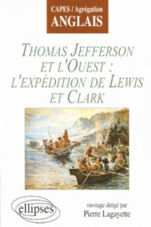 Jefferson et l'Ouest : l'expédition de Lewis et Clark