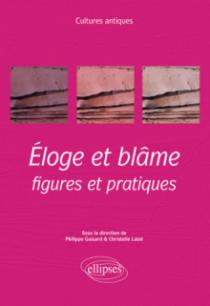 Éloge et blâme : figures et pratiques