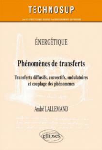ÉNERGÉTIQUE - Phénomènes de transferts - Transferts diffusifs, convectifs, ondulatoires et couplage des phénomènes (niveau C)