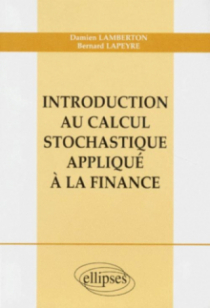 Introduction au calcul stochastique appliqué à la finance