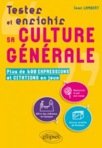Tester et enrichir sa culture générale. Plus de 600 expressions et citations en jeux
