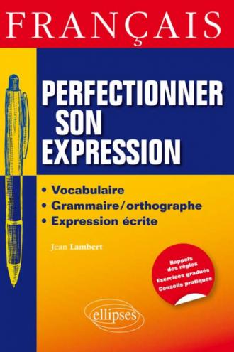 Français. Perfectionner son expression