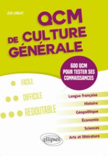 QCM de culture générale. 600 QCM pour tester ses connaissances