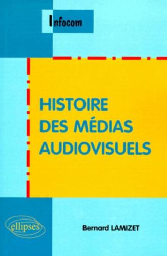 Histoire des médias audiovisuels