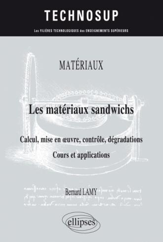 MATÉRIAUX - Les matériaux sandwichs - Calcul, mise en œuvre, contrôle, dégradations - Cours et applications – Niveau C