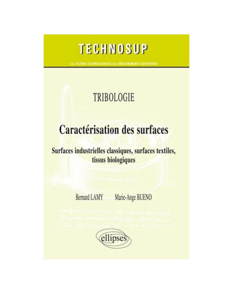 Tribologie - Caractérisation des surfaces - Surfaces industrielles classiques, surfaces textiles, tissus biologiques - Niveau C