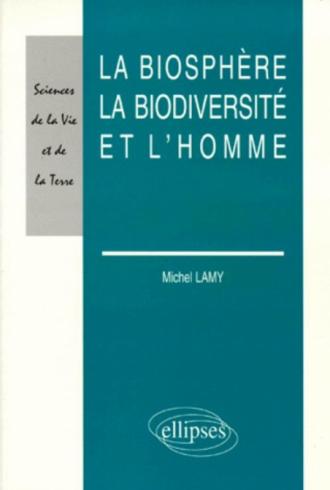 La biosphère, la biodiversité et l'homme
