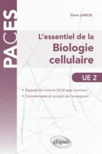 L'essentiel de la Biologie cellulaire - UE2. Rappels de cours et QCM corrigés