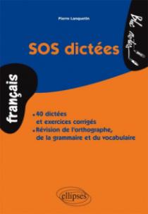 SOS dictées- 40 dictées et exercices corrigés