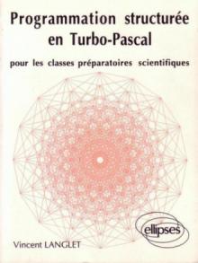 Programmation structurée en Turbo Pascal pour les classes prépas scientifiques