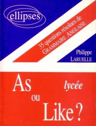 As ou like ? Lycée - 35 questions résolues de grammaire anglaise