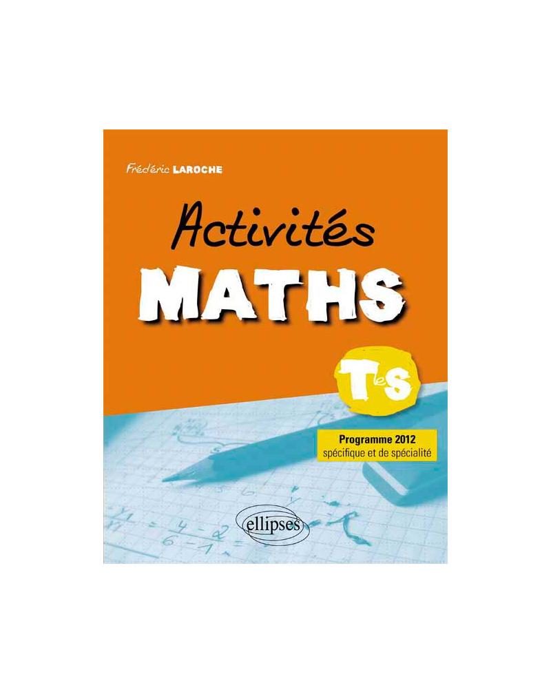 Activités maths classe de terminale S programme spécifique et de spécialité 2012