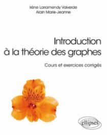 Introduction à la théorie des graphes - Cours et exercices corrigés