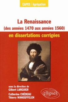 La Renaissance des années 1470 aux années 1560 en dissertations corrigées