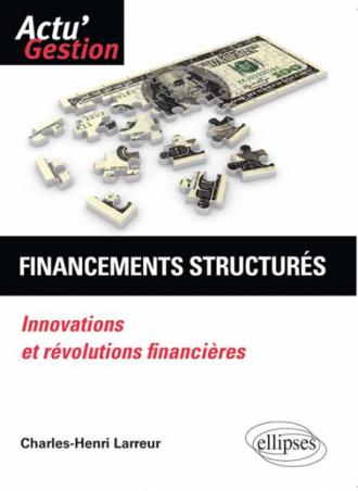 Financements structurés. Innovations et révolutions financières