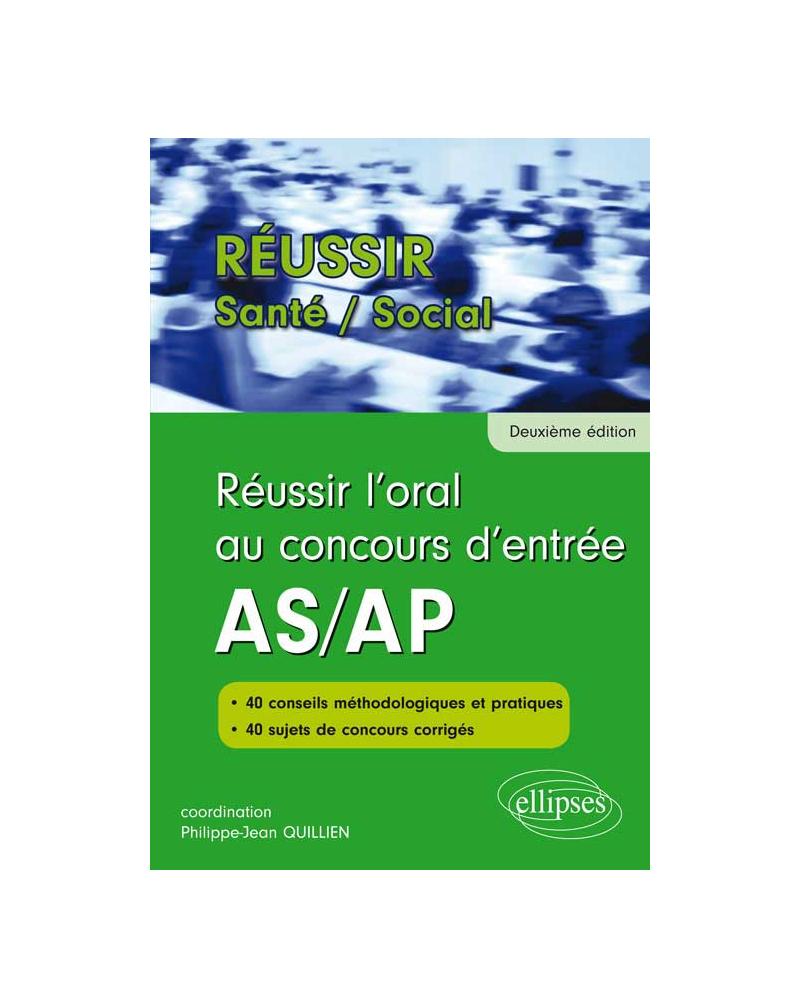 Réussir l'oral au concours d'entrée AS/AP - 2e édition