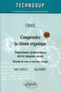 Comprendre la chimie organique - Niveau A - 2e édition