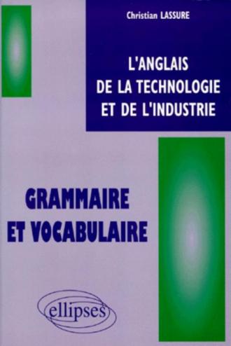 anglais de la technologie et de l'industrie (L') - Grammaire et vocabulaire