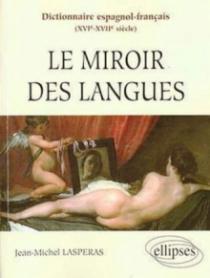 Dictionnaire espagnol-français (XVIe-XVIIe siècles) - Le miroir des langues
