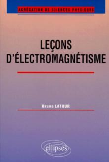 Leçons d'électromagnétisme (Agrégation de sciences physiques)